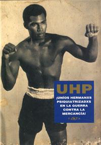 UHP. !UNIOS HERMANXS PSIQUIATRIZADXS EN LA GUERRA CONTRA LA MERCANCIA! UN LIBRO DISTINTO